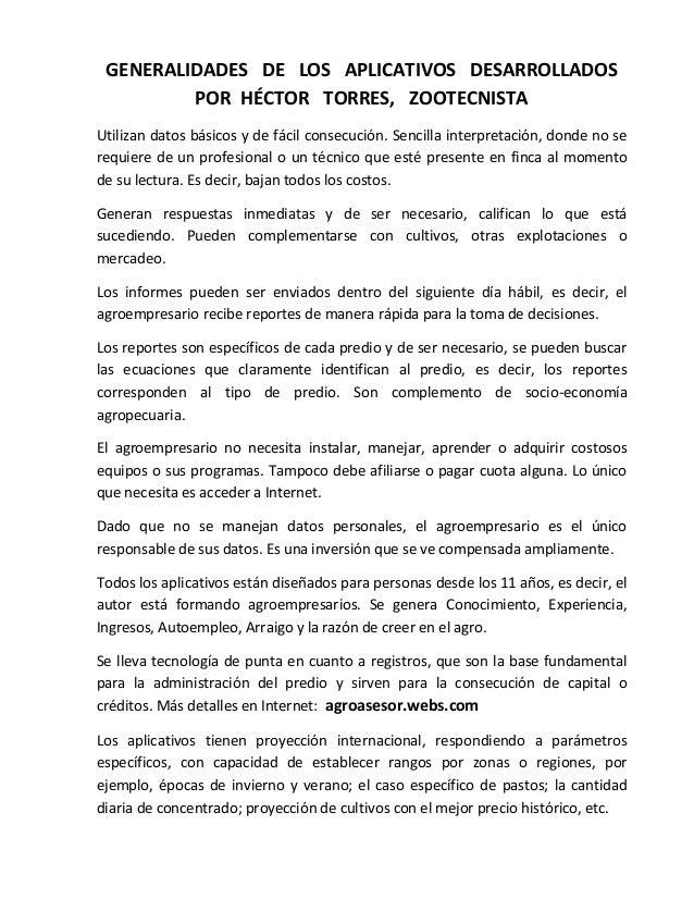 GENERALIDADES DE LOS APLICATIVOS DESARROLLADOS POR HÉCTOR TORRES, ZOOTECNISTA Utilizan datos básicos y de fácil consecució...