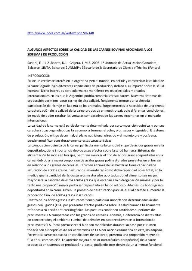 http://www.ipcva.com.ar/vertext.php?id=148ALGUNOS ASPECTOS SOBRE LA CALIDAD DE LAS CARNES BOVINAS ASOCIADAS A LOSSISTEMAS ...