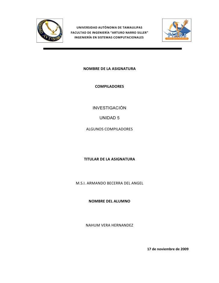 """UNIVERSIDAD AUTÓNOMA DE TAMAULIPAS FACULTAD DE INGENIERÍA """"ARTURO NARRO SILLER""""   INGENIERÍA EN SISTEMAS COMPUTACIONALES  ..."""