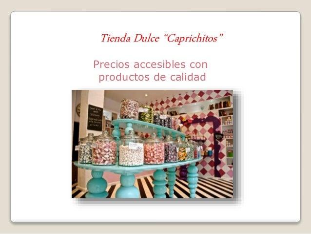"""Tienda Dulce """"Caprichitos"""" Precios accesibles con productos de calidad"""