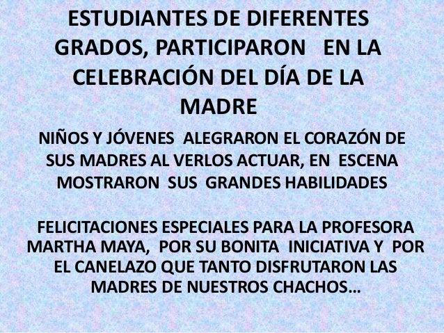 ESTUDIANTES DE DIFERENTES GRADOS, PARTICIPARON EN LA CELEBRACIÓN DEL DÍA DE LA MADRE FELICITACIONES ESPECIALES PARA LA PRO...