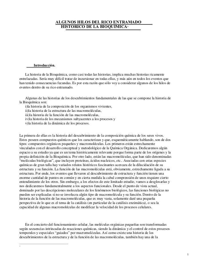 ALGUNOS HILOS DEL RICO ENTRAMADO                           HISTORICO DE LA BIOQUÍMICA*         Introducción.    La histori...