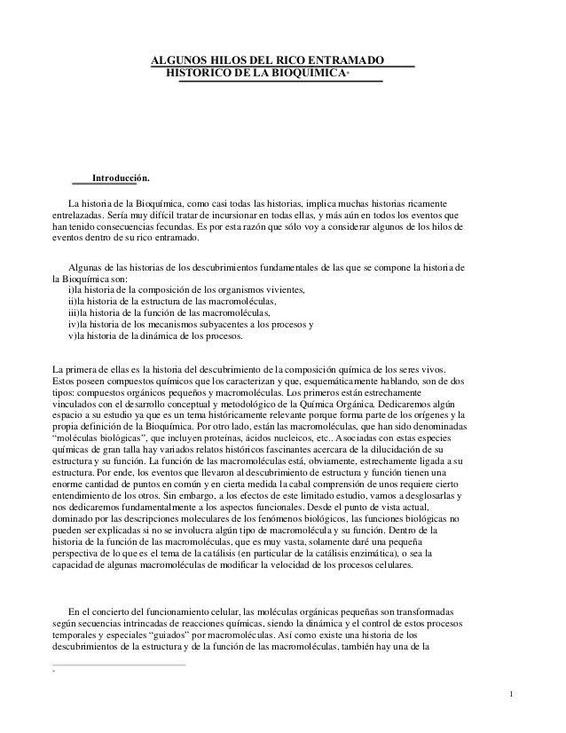 ALGUNOS HILOS DEL RICO ENTRAMADO HISTORICO DE LA BIOQUÍMICA*  Introducción. La historia de la Bioquímica, como casi todas ...