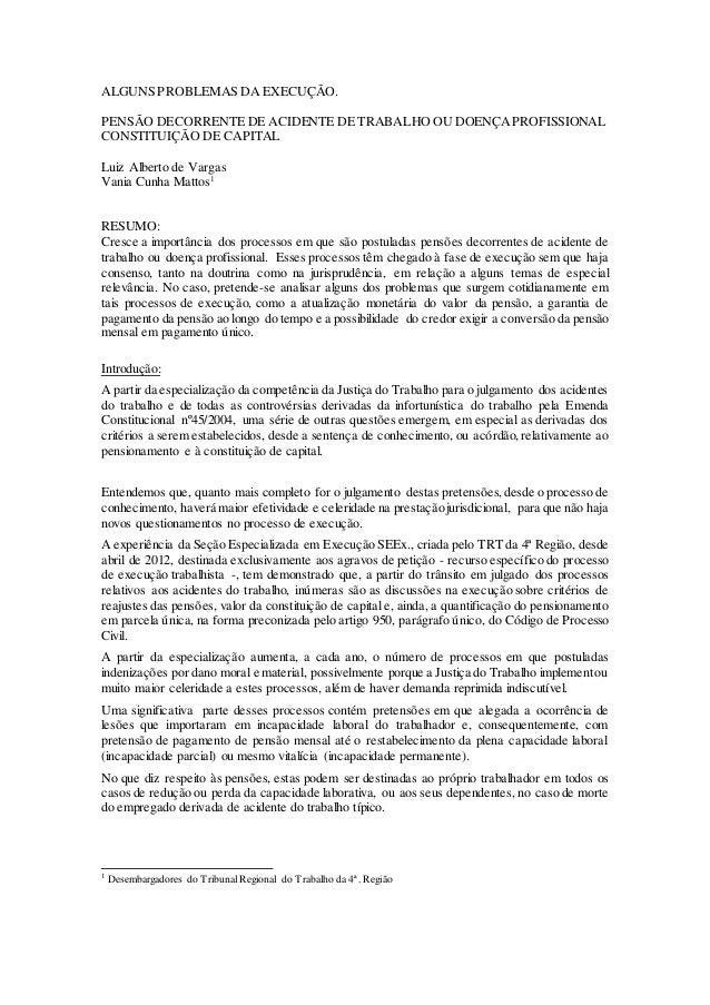 ALGUNS PROBLEMAS DA EXECUÇÃO.  PENSÃO DECORRENTE DE ACIDENTE DE TRABALHO OU DOENÇA PROFISSIONAL  CONSTITUIÇÃO DE CAPITAL  ...