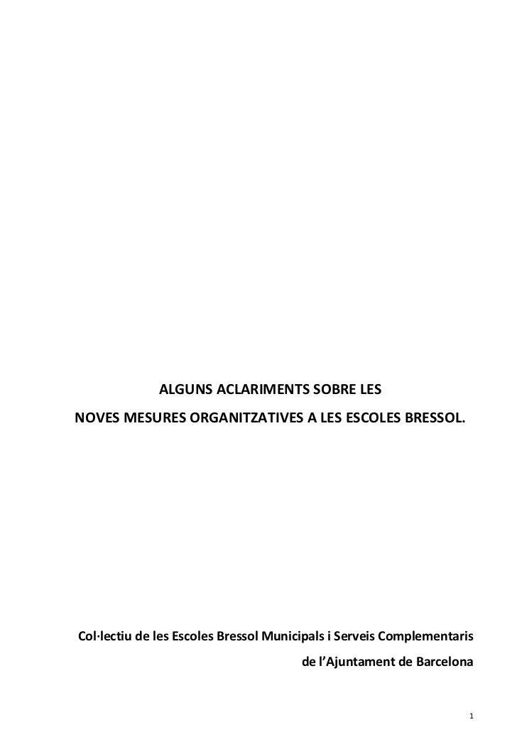 ALGUNS ACLARIMENTS SOBRE LESNOVES MESURES ORGANITZATIVES A LES ESCOLES BRESSOL.Col·lectiu de les Escoles Bressol Municipal...