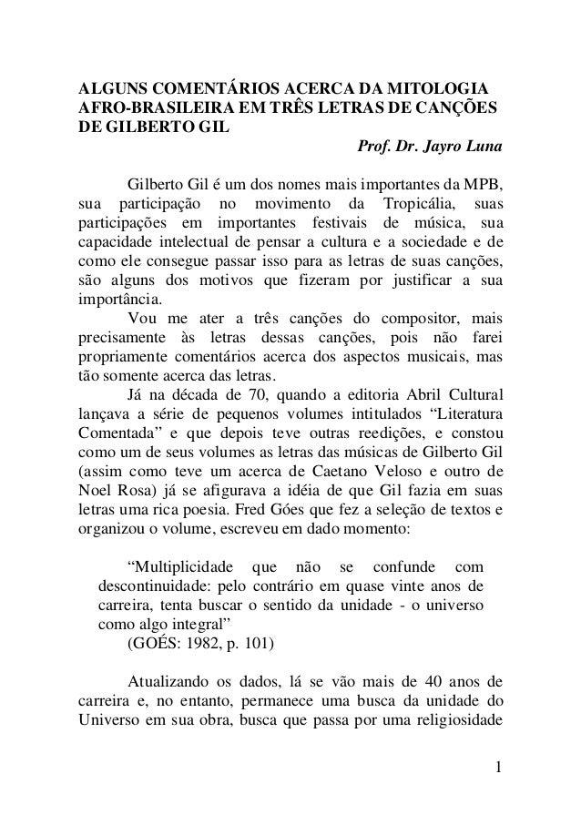 ALGUNS COMENTÁRIOS ACERCA DA MITOLOGIAAFRO-BRASILEIRA EM TRÊS LETRAS DE CANÇÕESDE GILBERTO GIL                            ...
