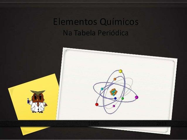 Elementos Químicos Na Tabela Periódica 1005 2013