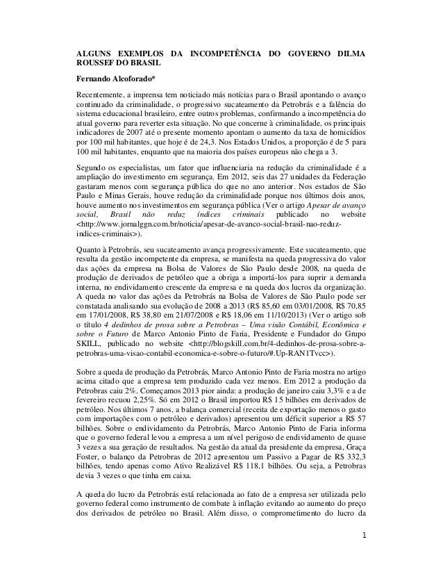 ALGUNS EXEMPLOS DA INCOMPETÊNCIA DO GOVERNO DILMA ROUSSEF DO BRASIL Fernando Alcoforado* Recentemente, a imprensa tem noti...