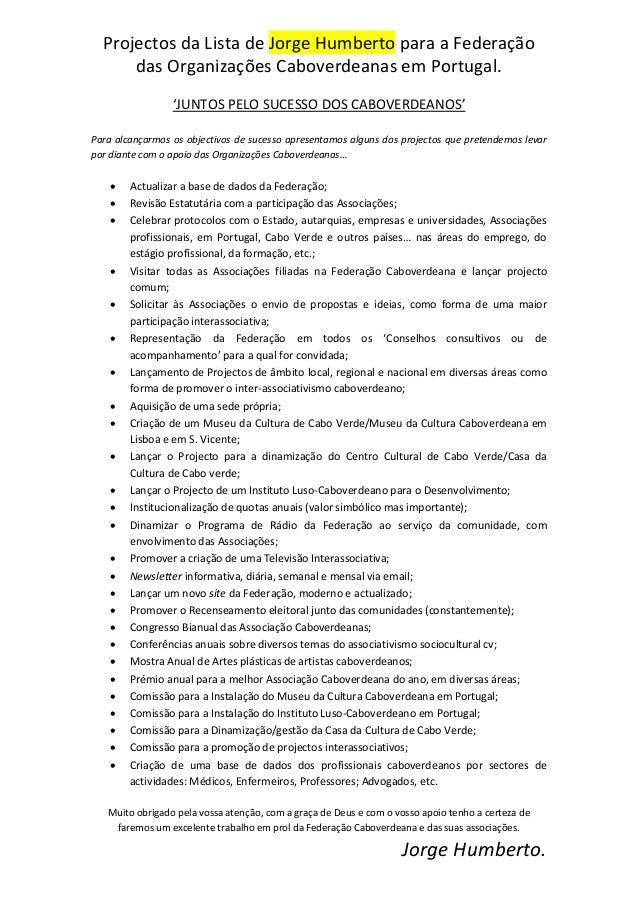 Projectos da Lista de Jorge Humberto para a Federação      das Organizações Caboverdeanas em Portugal.                 'JU...
