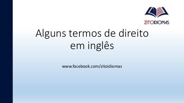 Alguns termos de direito em inglês www.facebook.com/zitoidiomas