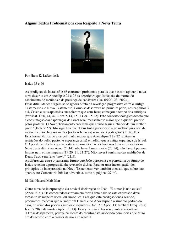 Alguns Textos Problemáticos com Respeito à Nova TerraPor Hans K. LaRondelleIsaías 65 e 66As predições de Isaías 65 e 66 ca...