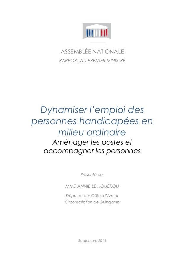 ASSEMBLÉE NATIONALE  RAPPORT AU PREMIER MINISTRE  Dynamiser l'emploi des  personnes handicapées en  milieu ordinaire  Amén...