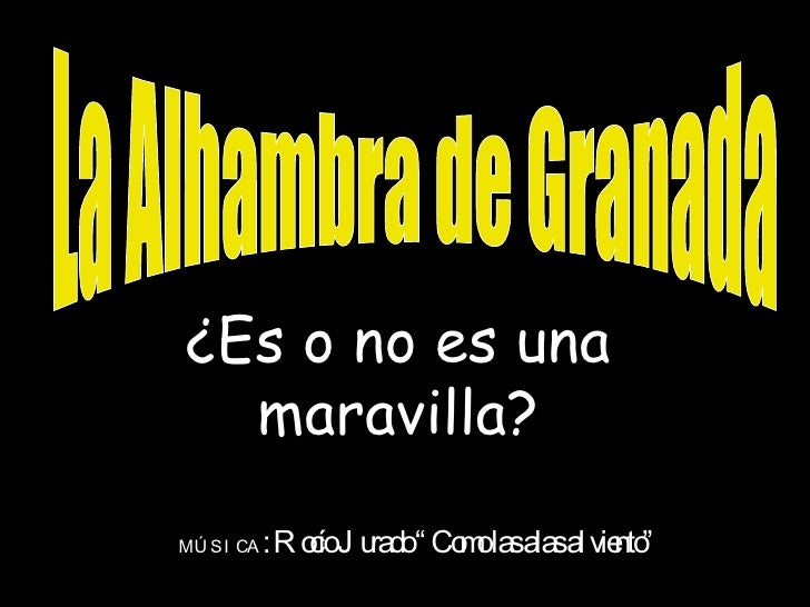 """¿Es o no es una maravilla? La Alhambra de Granada MÚSICA : Rocío Jurado """"Como las alas al viento"""""""