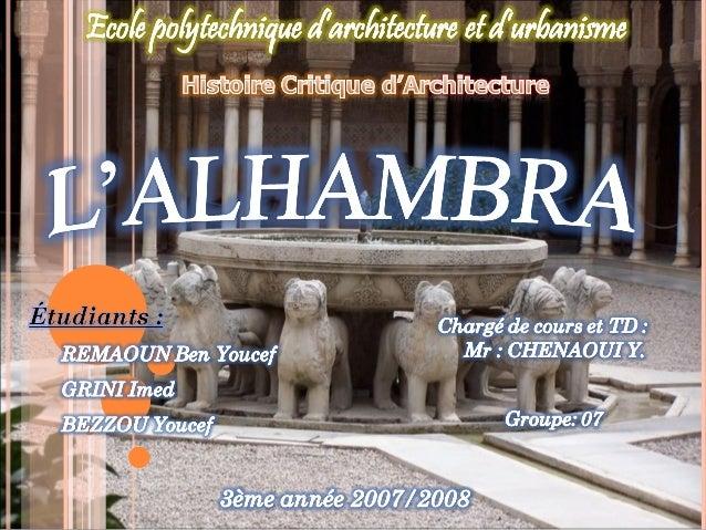 LAlhambra de Grenade est un des monuments majeurs de larchitectureislamique. Cest avec la Grande mosquée de Cordoue le pl...