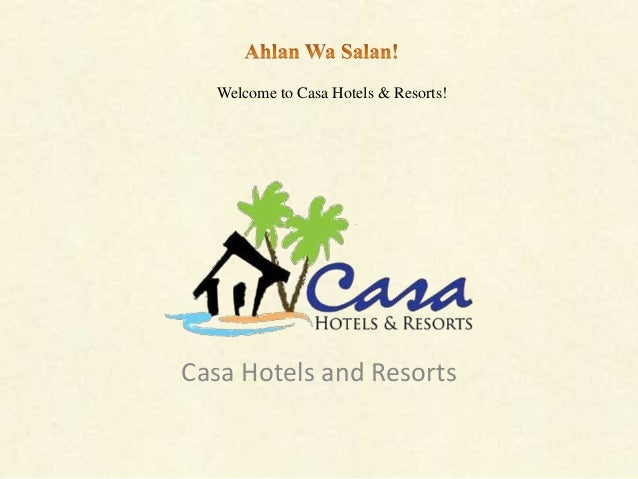 Welcome to Casa Hotels & Resorts!Casa Hotels and Resorts