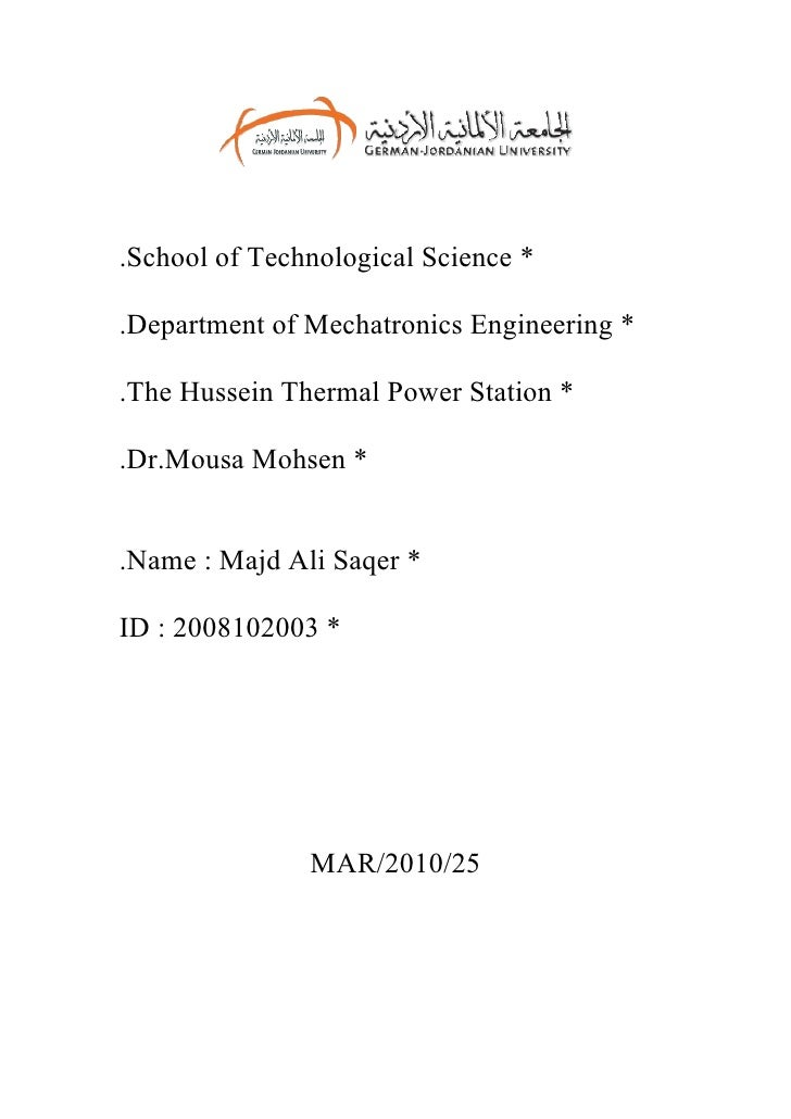 .School of Technological Science *  .Department of Mechatronics Engineering *  .The Hussein Thermal Power Station *  .Dr.M...