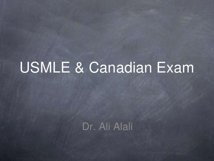 USMLE & Canadian Exam<br />Dr. Ali Alali<br />