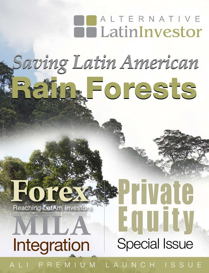 Agribusiness                                                  Issue 11Saving Latin AmericanRain ForestsForex Private    ...