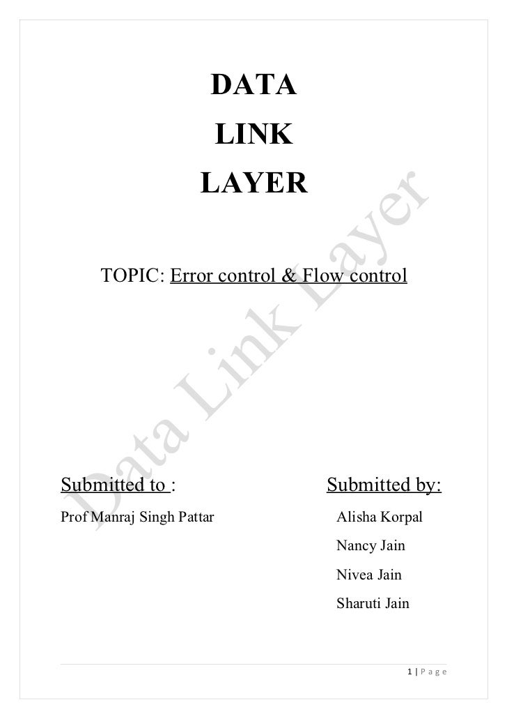 DATA                           LINK                     LAYER      TOPIC: Error control & Flow controlSubmitted to :      ...