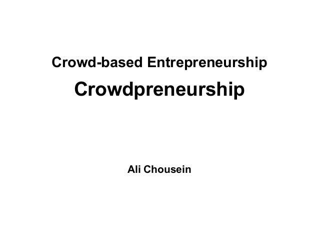 Crowd-based Entrepreneurship  Crowdpreneurship  Ali Chousein