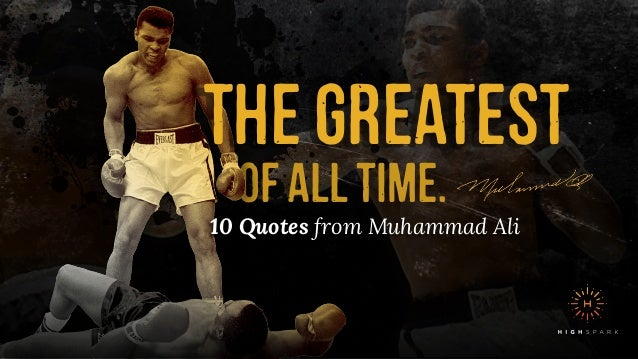 Exceptionnel Ofalltime. Thegreatest 10 Quotes From Muhammad Ali ...