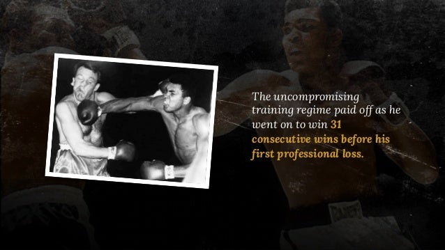 The uncompromising training regime paid off as he went on to win 31 consecutive wins before his first professional loss.