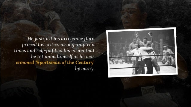 He justified his arrogance flair, proved his critics wrong umpteen times and self-fulfilled his vision that he set upon hi...
