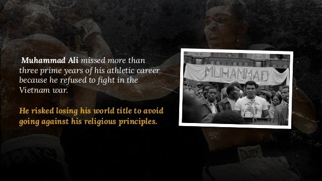 Muhammad Ali missed more than three prime years of his athletic career because he refused to fight in the Vietnam war. He ...