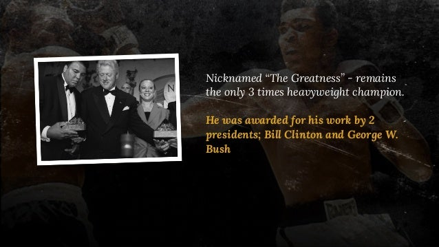 """Nicknamed """"The Greatness"""" - remains the only 3 times heavyweight champion. He was awarded for his work by 2 presidents; Bi..."""
