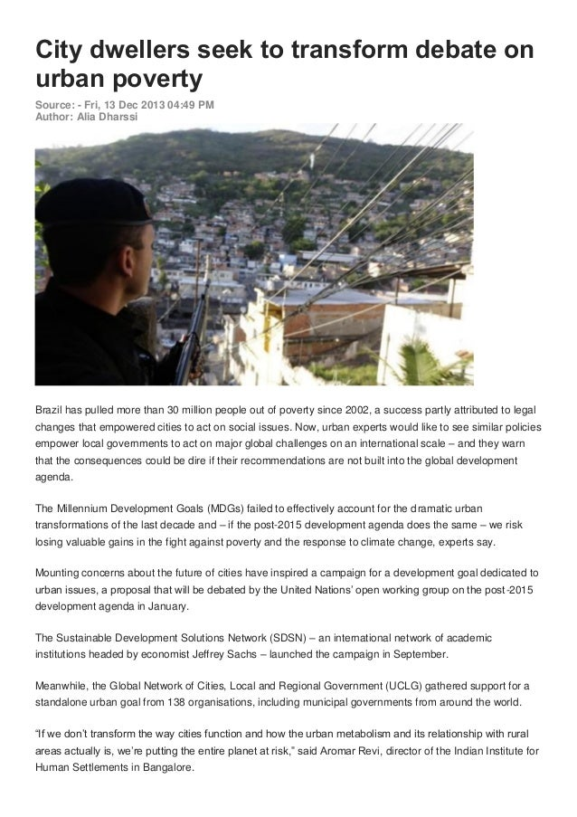 City dwellers seek to transform debate on urban poverty Source: - Fri, 13 Dec 2013 04:49 PM Author: Alia Dharssi  Brazil h...