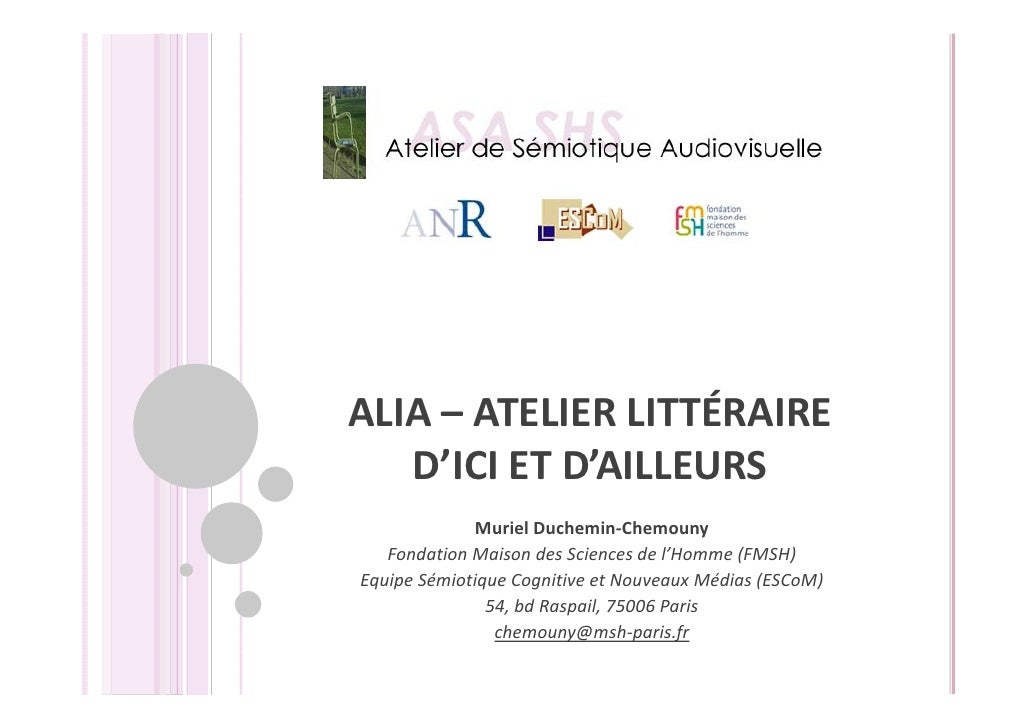 ALIA– ATELIERLITTÉRAIRE   D'ICIETD'AILLEURS             MurielDuchemin‐Chemouny   FondationMaisondesSciencesdel...