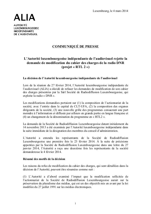 Luxembourg, le 4 mars 2014     COMMUNIQUÉ DE PRESSE L'Autorité luxembourgeoise indépendante de l'audiovisuel rejette la ...