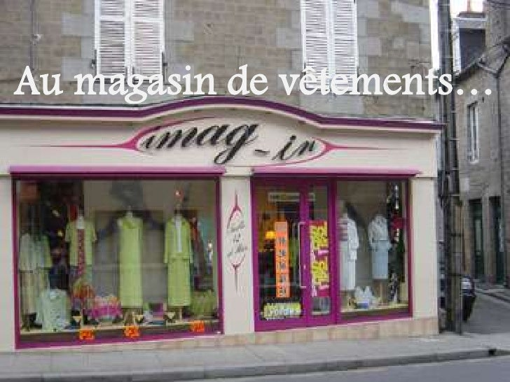 Au magasin de vêtements…<br />