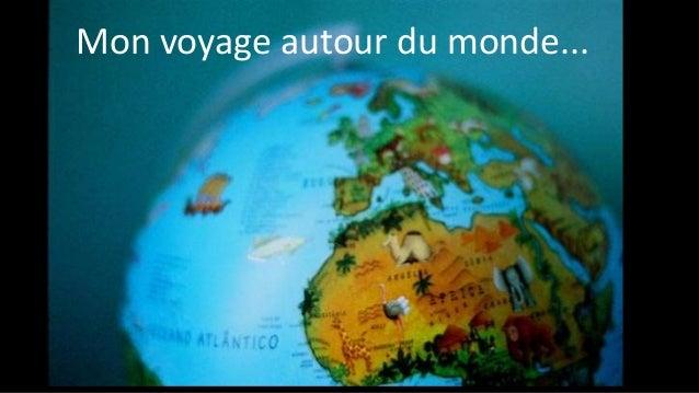 Mon voyage autour du monde...