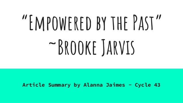 """Empowered by the Past"" ~Brooke Jarvis Article Summary by Alanna Jaimes - Cycle 43"