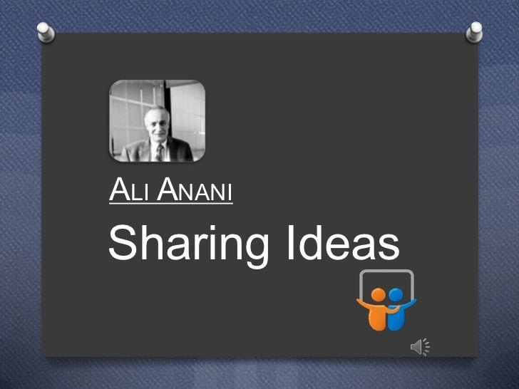 ALI ANANISharing Ideas