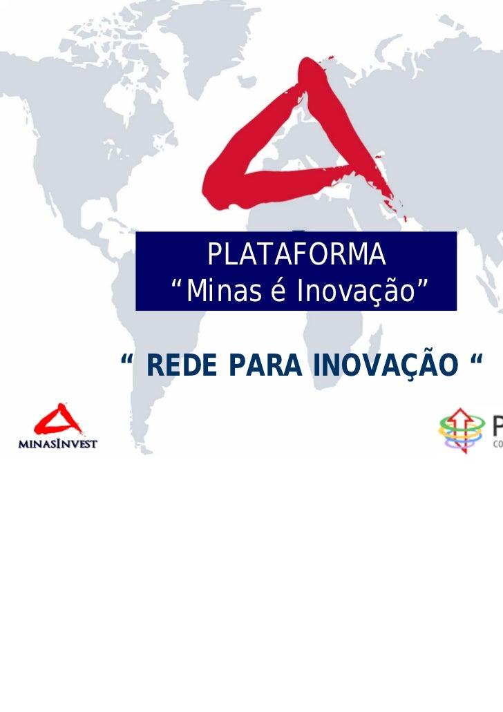 """PLATAFORMA   """"Minas é Inovação"""""""" REDE PARA INOVAÇÃO """""""