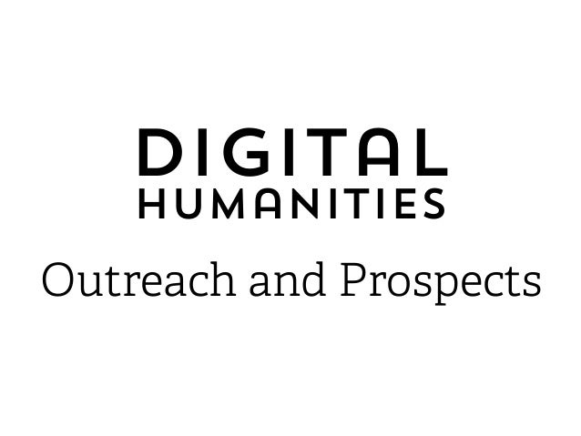 Digital Humanities Outreach and Prospects