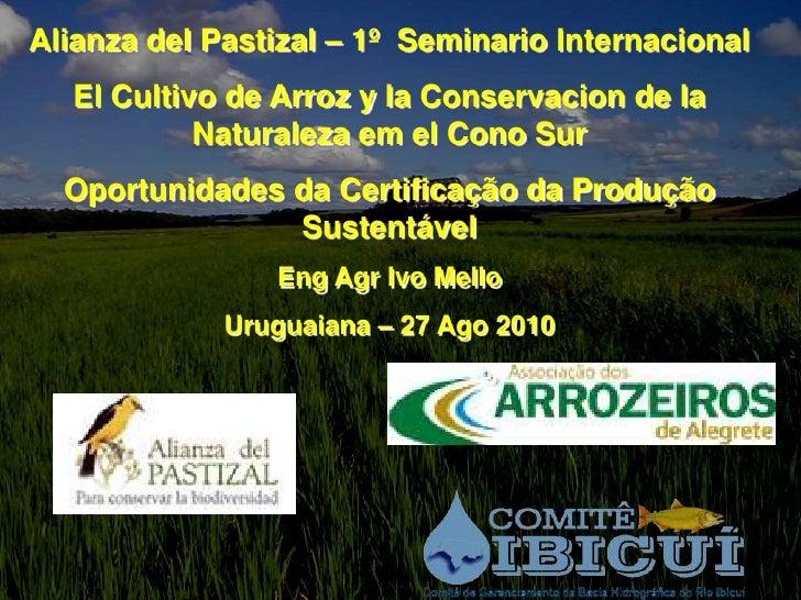 Alianza del Pastizal – 1º Seminario Internacional    El Cultivo de Arroz y la Conservacion de la             Naturaleza em...