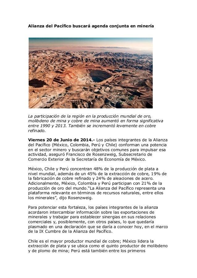 Alianza del Pacífico buscará agenda conjunta en minería La participación de la región en la producción mundial de oro, mol...