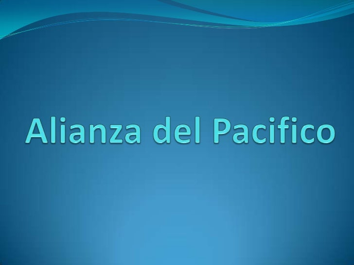 La Alianza del Pacífico es un bloque comercialconformado por cuatro países de América Latina: Chile,Colombia, Perú y México.