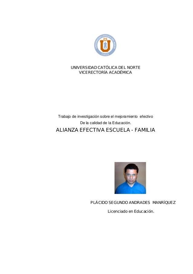 UNIVERSIDAD CATÓLICA DEL NORTE VICERECTORÍA ACADÉMICA Trabajo de investigación sobre el mejoramiento efectivo De la calida...