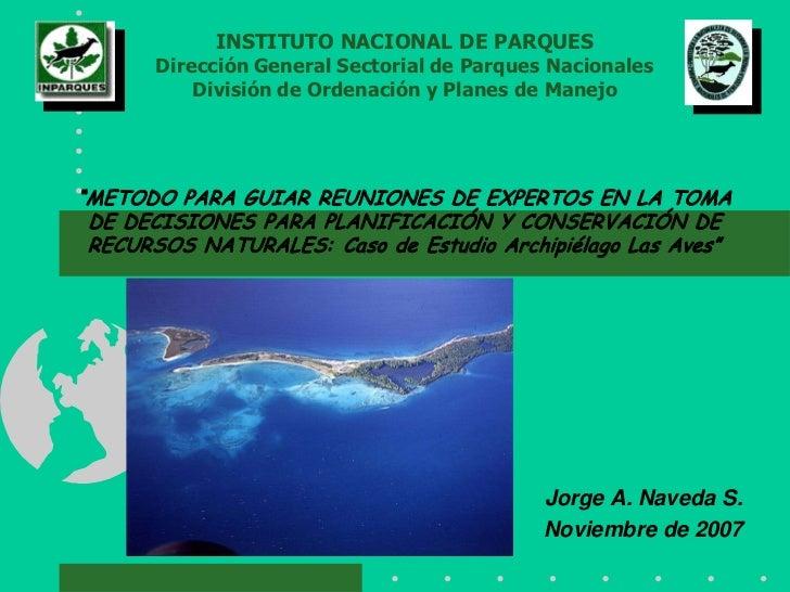 INSTITUTO NACIONAL DE PARQUES       Dirección General Sectorial de Parques Nacionales           División de Ordenación y P...