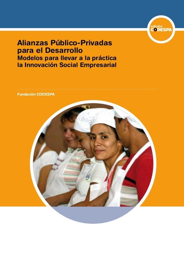 AlianzasPúblico-PrivadasparaelDesarrolloFundaciónCODESPA edición CODESPA es una organización no lucrativa que cuenta con m...