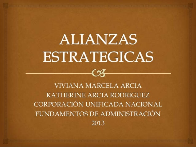 VIVIANA MARCELA ARCIA KATHERINE ARCIA RODRIGUEZ CORPORACIÓN UNIFICADA NACIONAL FUNDAMENTOS DE ADMINISTRACIÓN 2013