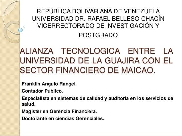 REPÚBLICA BOLIVARIANA DE VENEZUELA UNIVERSIDAD DR. RAFAEL BELLESO CHACÍN VICERRECTORADO DE INVESTIGACIÓN Y  POSTGRADO  ALI...