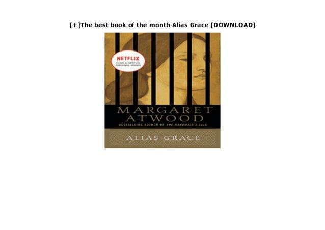 [+]The best book of the month Alias Grace [DOWNLOAD] * Reissued in a new look download now : https://restarming.blogspot.c...