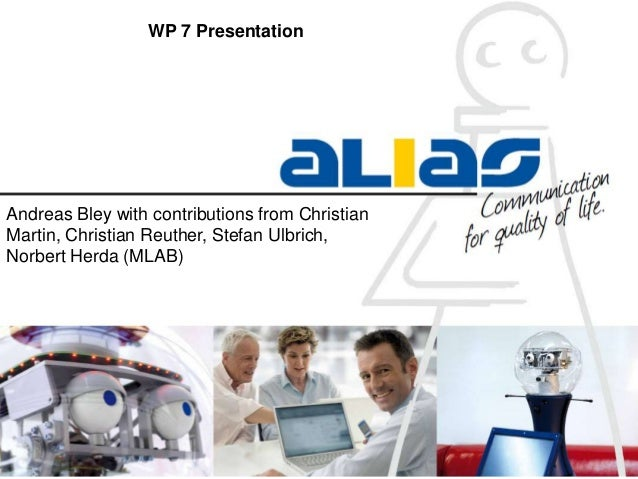 WP 7 PresentationAndreas Bley with contributions from ChristianMartin, Christian Reuther, Stefan Ulbrich,Norbert Herda (ML...