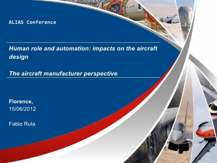 ALIAS ConferenceHuman role and automation: impacts on the aircraftdesignThe aircraft manufacturer perspectiveFlorence,15/0...