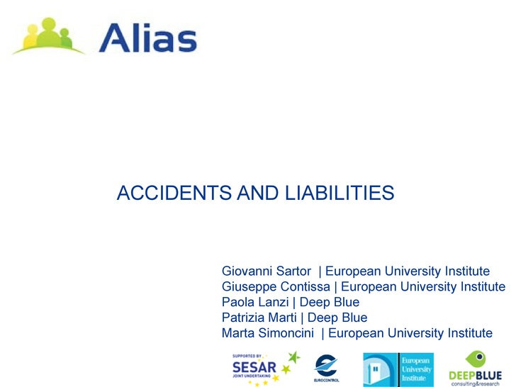 ACCIDENTS AND LIABILITIES         Giovanni Sartor | European University Institute         Giuseppe Contissa | European Uni...